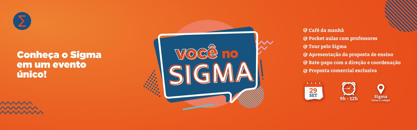 Dia de conhecer o Sigma!