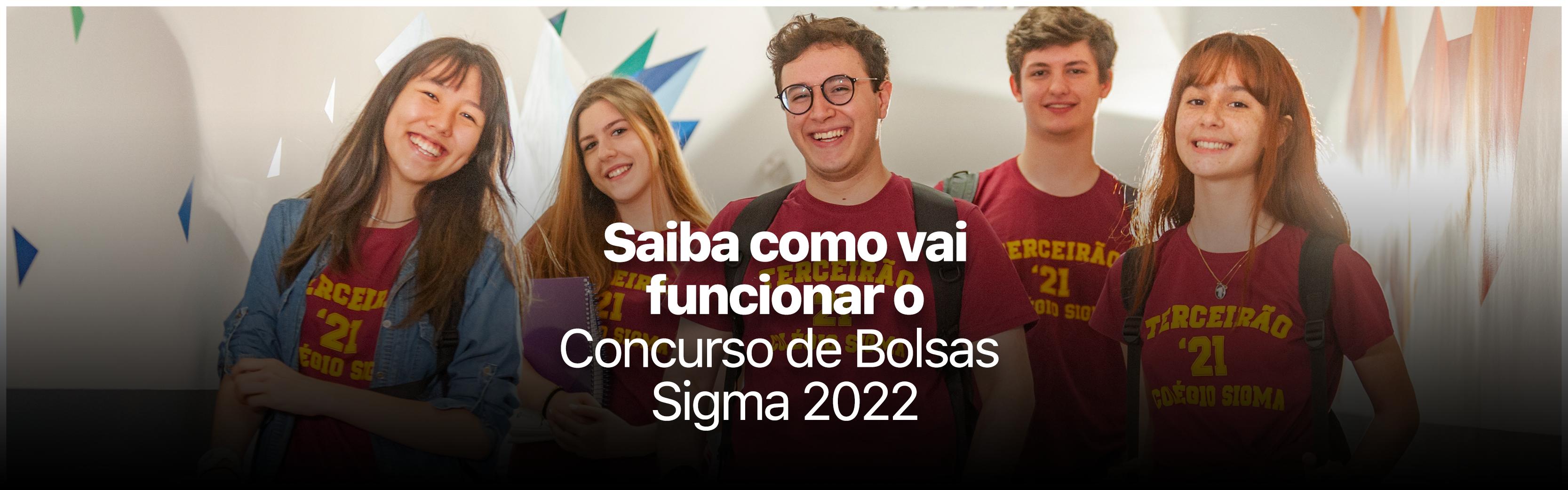 Concurso de Bolsas Sigma 2022: inscrições estão abertas para o Ensino Médio