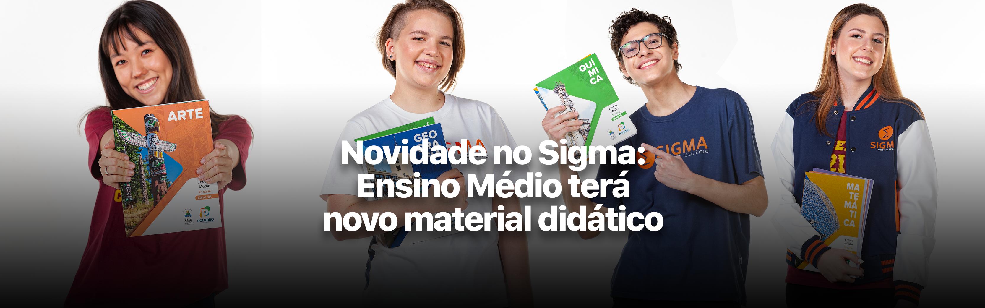 Novo Ensino Médio: Colégio Sigma adota o material didático do Poliedro