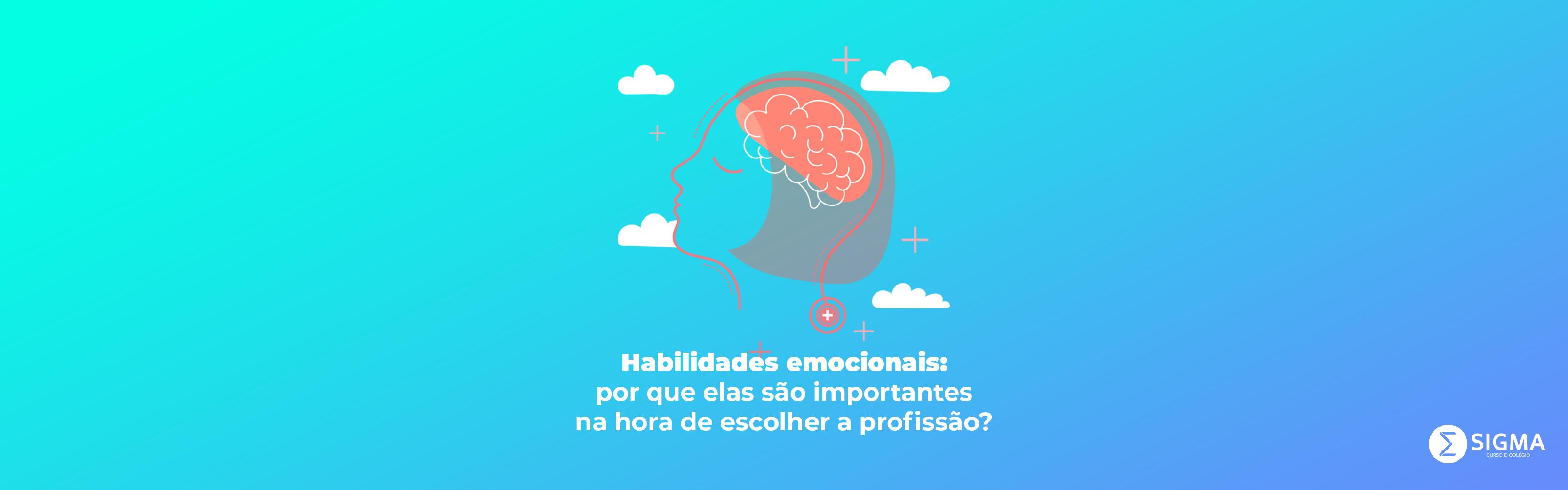 Habilidades emocionais: por que elas são importantes na hora de escolher a profissão?